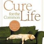 Cure-For-The-Common-Life-by-Max-Lucado