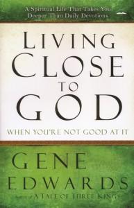 Living Close To God