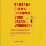 Barbara Sher's Discover Your Dream Workbook
