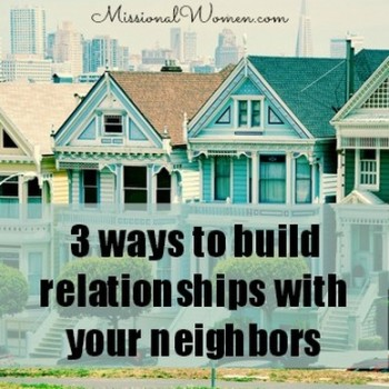 Build Relationships With Your Neighbors