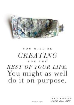 Life After Art - Creating