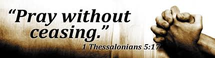 Pray Without Ceasing - 1 Thess 5:17