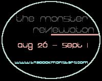Monster Reviewathon 8-26-13
