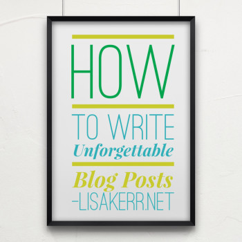 How-To-Write-Unforgetable-Blog-Posts