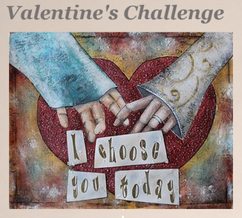 I Choose You Today Valentines Challenge