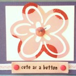 Cute As A Button Card